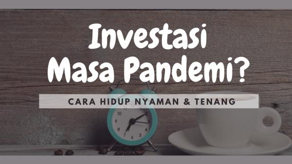 Tips Investasi di Masa Pandemik