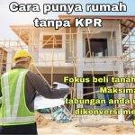 Cara Punya Rumah Tanpa KPR